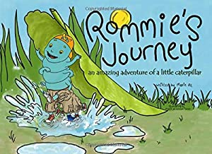 Rommie's journey: an amazing adventure of a little caterpillar PDF