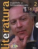 Literatura Espanola y Latinoamericana 2 [Lingua spagnola]: Vol. 2...
