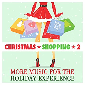 Christmas Shopping, Vol. 2: More Music for the Holiday Experience