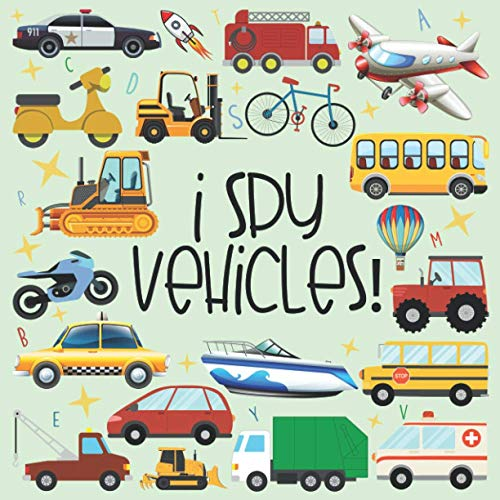 I Spy Vehicles: I Spy Puzzle Book for 2-5 Year Old. Cars, Trucks And More   A Fun Activity Learning, Picture and Guessing Game For Kids   Toddlers & Preschoolers Books  