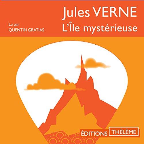 L'île mystérieuse                   De :                                                                                                                                 Jules Verne                               Lu par :                                                                                                                                 Quentin Gratias                      Durée : 6 h et 2 min     11 notations     Global 4,6