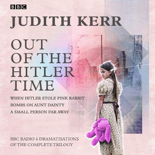 Out of the Hitler Time: When Hitler Stole Pink Rabbit, Bombs on Aunt Dainty, A Small Person Far Away cover art