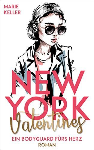 New York Valentines: Ein Bodyguard fürs Herz