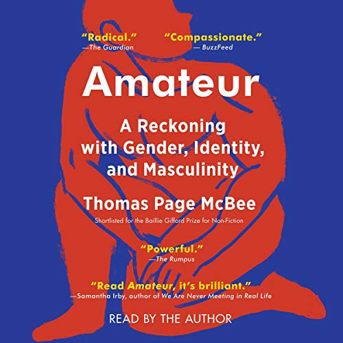 Amateur Audiobook By Thomas Page McBee cover art