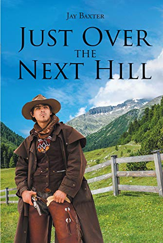 Just Over the Next Hill (English Edition)