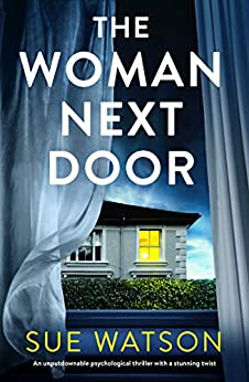 The Woman Next Door: An unputdownable psychological thriller with a stunning twist