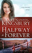 Halfway to Forever (Forever Faithful) by Karen Kingsbury (2015-10-27)
