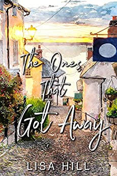 The Ones That Got Away by [Lisa Hill]