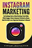 INSTAGRAM MARKETING: Das Grundlagen Buch zu Online Marketing & Social Media. Effektiv bloggen,...