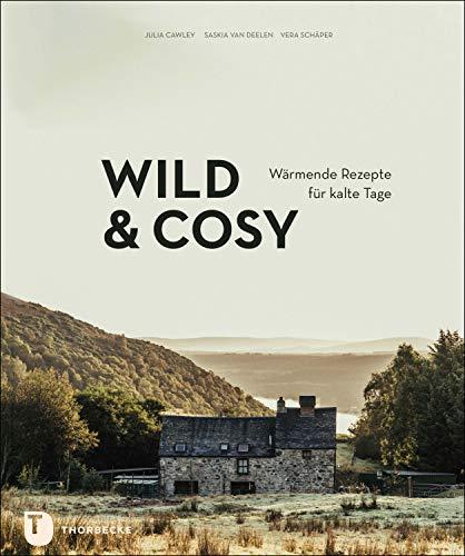Wild & Cosy: Wärmende Rezepte für kalte Tage