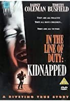 Kidnapped: In the Line of Duty [DVD]