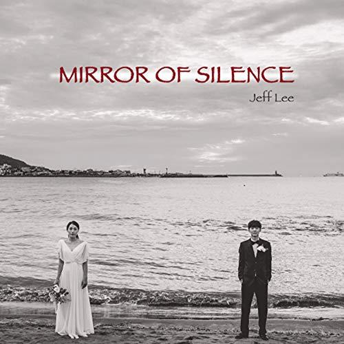 Mirror of Silence (feat. 박준 Titus June Park & 이시몬 Simone Lee)
