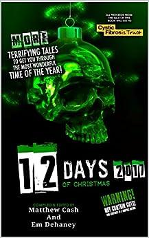 12days of christmas 2017 by [Matthew Cash, david Court , pippa Bailey , mark Nye, G. H.  Finn, MARK Leney , PETER Germany , ANTHONY Cowin, RICHARD Wall, Lex H Jones]