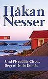 Und Piccadilly Circus liegt nicht in Kumla: Roman (German Edition)