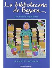 La bibliotecaria de Basora: Una Historia Real de Iraq (ALBUMES ILUSTRADOS)