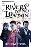 Rivers of London Volume 4 - Detective Stories