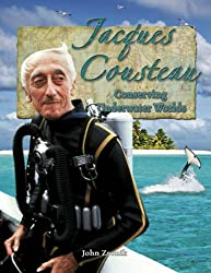 Jacques Cousteau: Conserving Underwater Worlds (In the Footsteps of Explorers) | Paperback: 32 pages | by John Paul Zronik (Author). Publisher: Crabtree Pub Co (July 5, 2007)