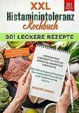 XXL Histaminintoleranz Kochbuch – 301 leckere Rezepte - Histaminfreie Lebensmittel für eine abwechslungsreiche Ernährung: Schnell und gesund kochen. Die mastzellenfreundliche und histaminarme Küche