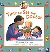 Time to See the Doctor (First-Time Stories) by Heather Maisner (2004-11-11)