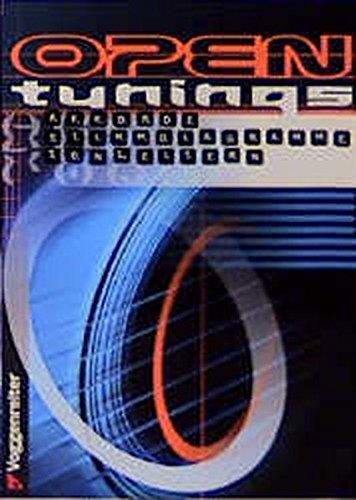 Open Tunings: Offene Stimmungen für Gitarre. Akkorde - Tonleitern - Stimmdiagramme
