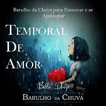 Temporal De Amor - Barulho Da Chuva Para Namorar e Se Apaixonar