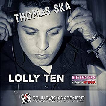 Lolly Ten (Ibiza Hard Dance Energy Dance Mix, Playa D'En Bossa, Product of Hit Mania)