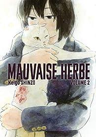 Mauvaise herbe, tome 2 par Keigo Shinzo