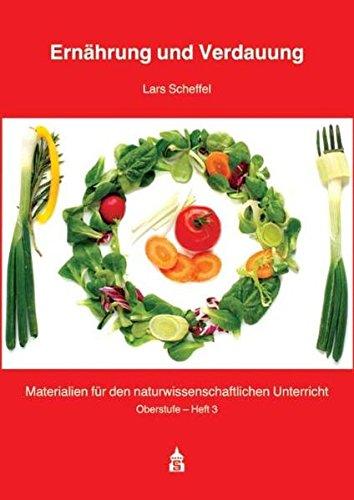 Ernährung und Verdauung (Materialien für den naturwissenschaftlichen Unterricht: Oberstufe)