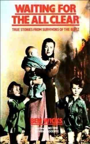 Waiting for the All Clear: True Stories from Survivors of the...
