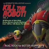 Vol. 2-Kill the Robot!