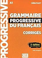 Grammaire progressive du francais - Nouvelle edition: Corriges debutant