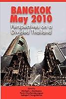 Bangkok, May 2010: Perspectives on a Divided Thailand