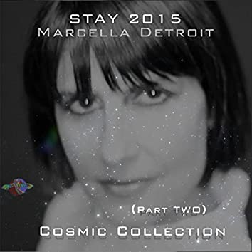 Stay (2015 Cosmic Collection), Pt. 2