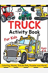 Truck Activity Book for Kids Ages 4-8: Coloring, Mazes, Dot to Dot, Puzzles and More! Paperback