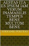 aestas ita es ipsum iam verum inamabilis tempus bene multum Bene