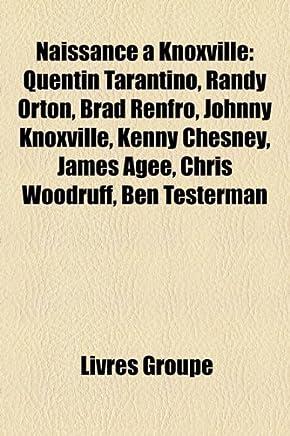 Naissance Knoxville: Quentin Tarantino, Randy Orton, Brad Renfro, Johnny Knoxville, Kenny Chesney, James Agee, Chris Woodruff, Ben Testerma