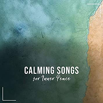 13 Calming Songs for Inner Peace