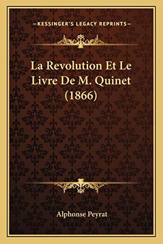 La Revolution Et Le Livre de M. Quinet (1866)