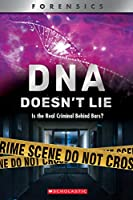 DNA Doesn't Lie: Is the Real Criminal Behind Bars? (Xbooks: Forensics)