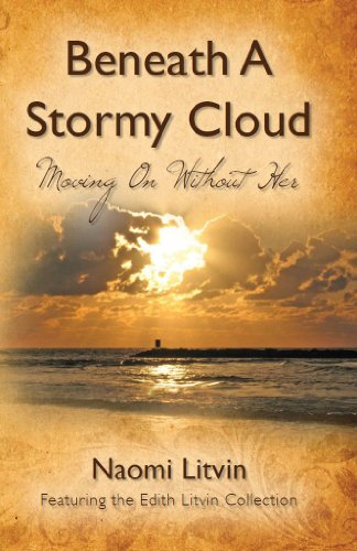 Beneath A Stormy Cloud: Moving On Without Her by [Naomi Litvin, Edith Litvin]