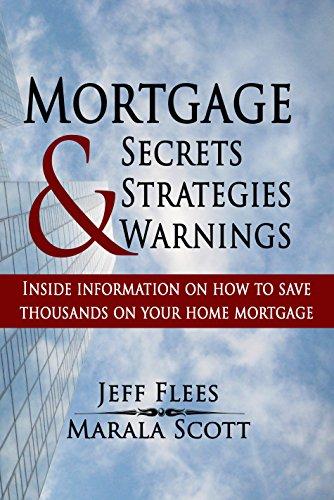 Mortgage Secrets, Strategies, & Warnings (English Edition)