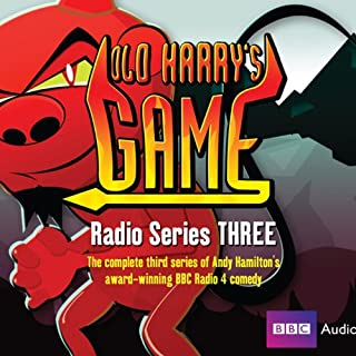 Old Harry's Game     The Complete Series 3              By:                                                                                                                                 Andy Hamilton                               Narrated by:                                                                                                                                 Andy Hamilton,                                                                                        Jimmy Mulville                      Length: 2 hrs and 47 mins     392 ratings     Overall 4.8