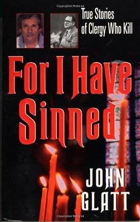 For I Have Sinned (Holy Killer) by John Glatt (1998-11-30)