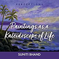 Paintings As a Kaleidoscope of Life (Perceptions)