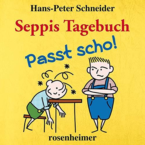 Buchseite und Rezensionen zu 'Seppis Tagebuch - Passt scho!' von  Hans-Peter Schneider
