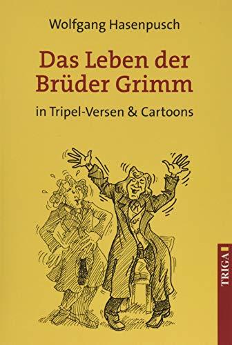 Das Leben der Brüder Grimm: in Tripel-Versen & Cartoons