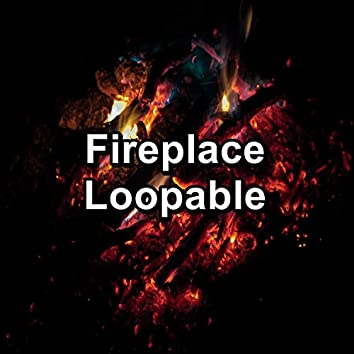 Fireplace Loopable