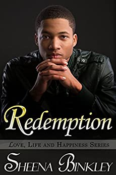 Redemption (Love, Life, & Happiness Book 6) by [Sheena Binkley]