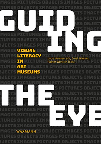 Guiding the Eye: Visual Literacy in Art Museums (English Edition)