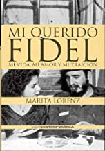 Mi Querido Fidel: Mi Vida, Mi Amor Y Mi Traicion (Spanish Edition)